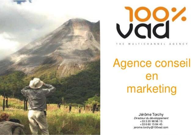 Agence conseil         en      marketing          Jérôme Torchy       Directeur du développement            +33 3 20 98 98...