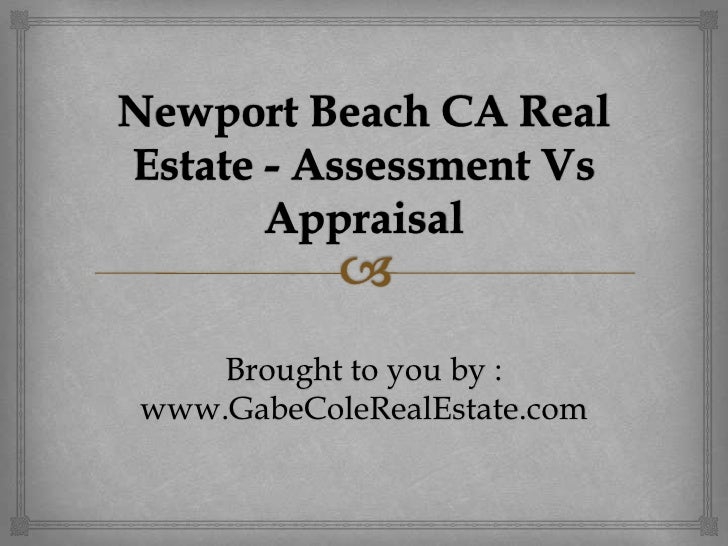 Newport Beach CA Real Estate - Assessment vs Appraisal