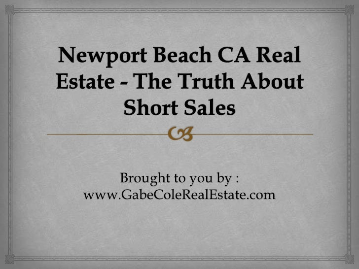 Newport Beach CA Real Estate - The Truth About Short Sales