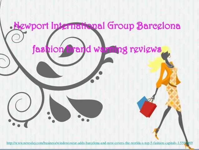 Newport International Group Barcelonafashion brand warning reviewshttp://www.newsday.com/business/windowswear-adds-barcelo...