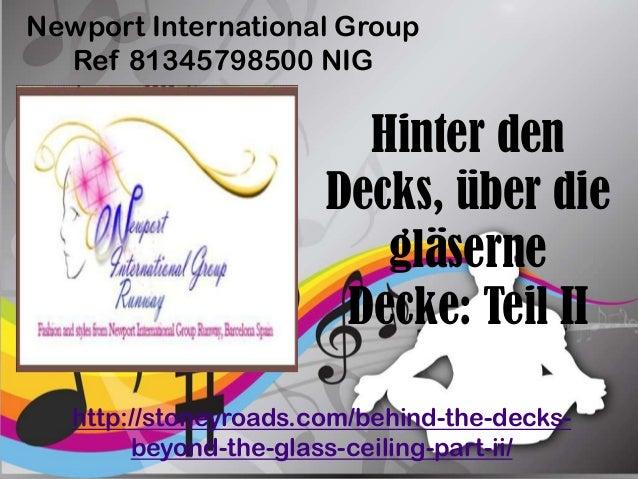 Hinter denDecks, über diegläserneDecke: Teil IINewport International GroupRef 81345798500 NIGhttp://stoneyroads.com/behind...