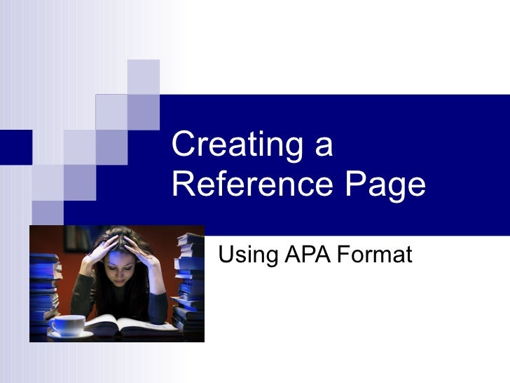 Creating a Reference Page   Using APA Format
