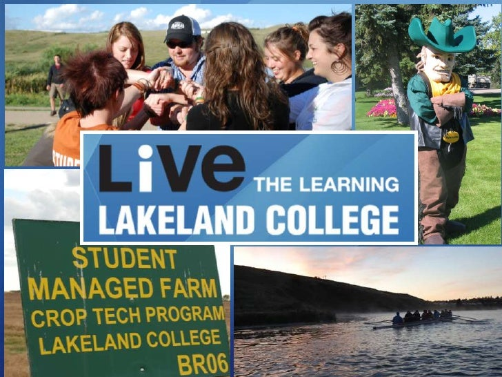 Try and find all 5 reasons why students love           Lakeland College throughout this presentation:                     ...