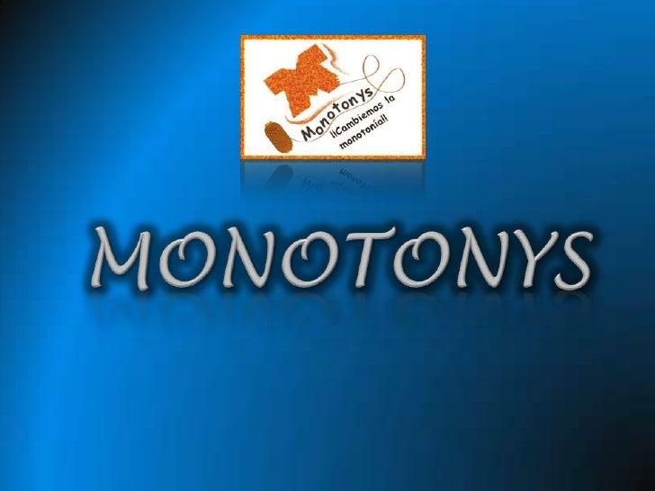 MONOTONYS<br />