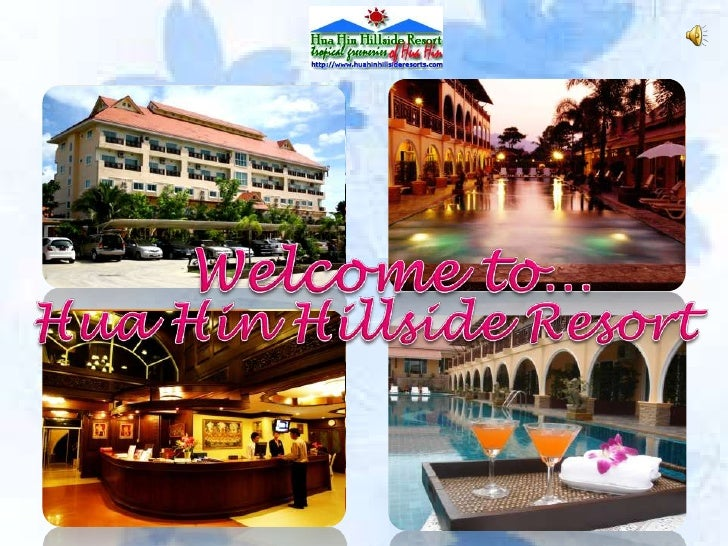 Welcome to…<br />HuaHin Hillside Resort<br />