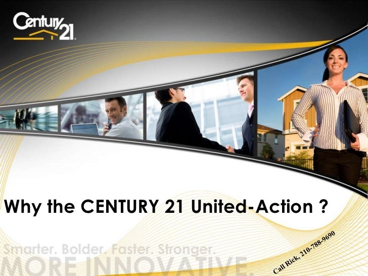 Why the CENTURY 21 United-Action ? <br />Call Rick, 210-788-9690<br />