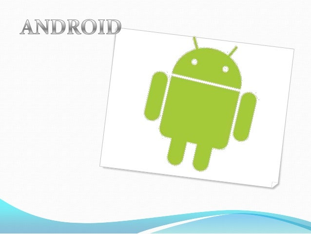 Agenda What is android? Why ? Application Components Practical matters