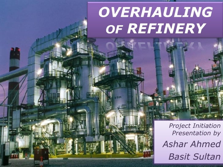 Refinery Overhauling Introduction