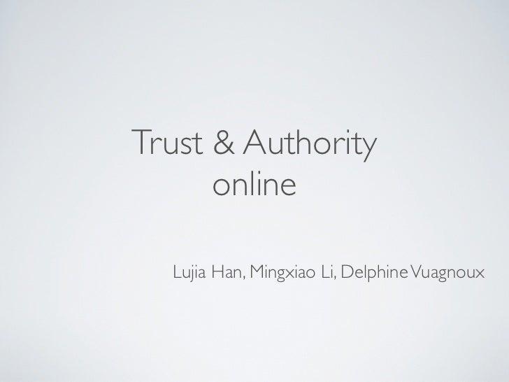 Trust & Authority      online  Lujia Han, Mingxiao Li, Delphine Vuagnoux