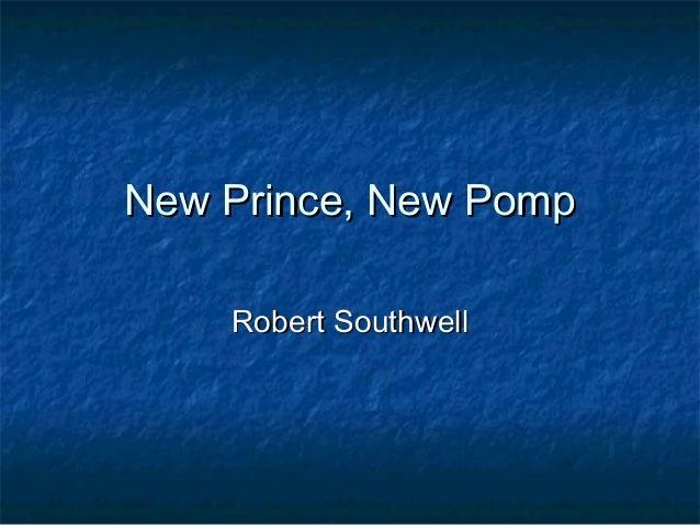 New Prince, New Pomp    Robert Southwell