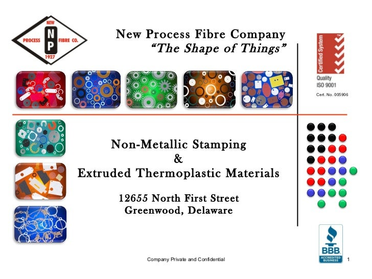 "New Process Fibre Company ""The Shape of Things"" Non-Metallic Stamping & Extruded Thermoplastic Materials 12655 North First..."