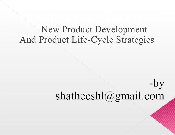 PRINCIPLES OF MARKETING New Product Development And Product Life-Cycle Strategies