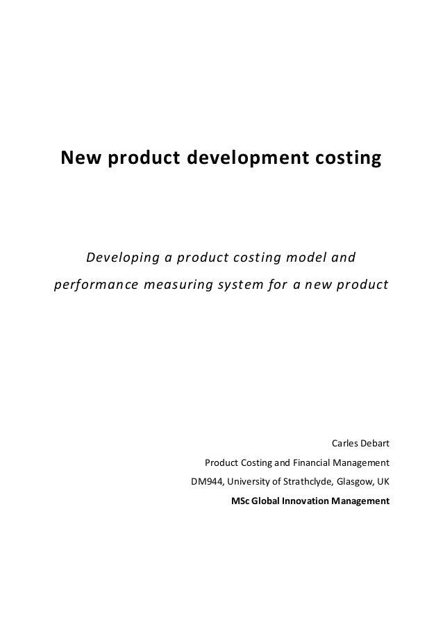 New product development costingDeveloping a product costing model andperformance measuring system for a new productCarles ...