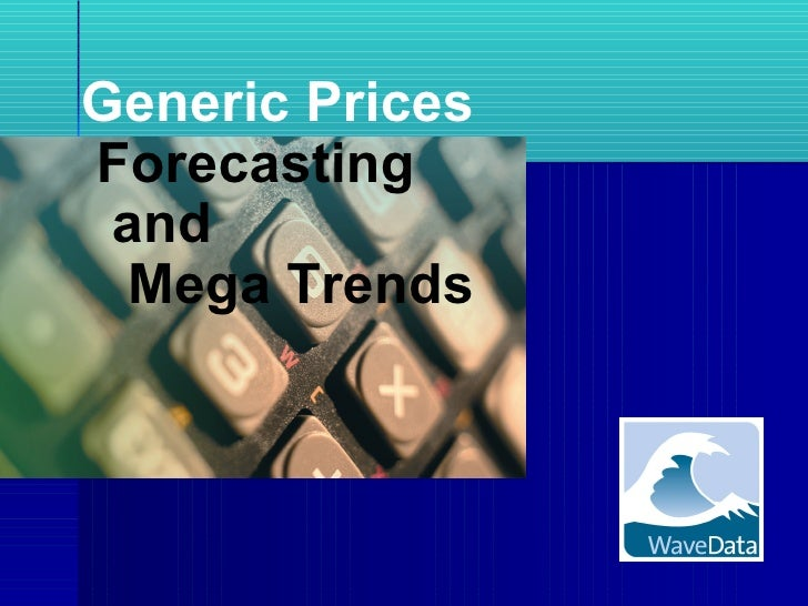 Generic Prices  Forecasting  and Mega Trends