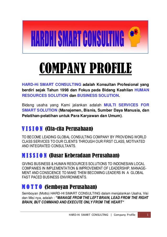 HARD-Hi SMART CONSULTING | Company Profile 1 COMPANY PROFILE HARD-Hi SMART CONSULTING adalah Konsultan Profesional yang be...