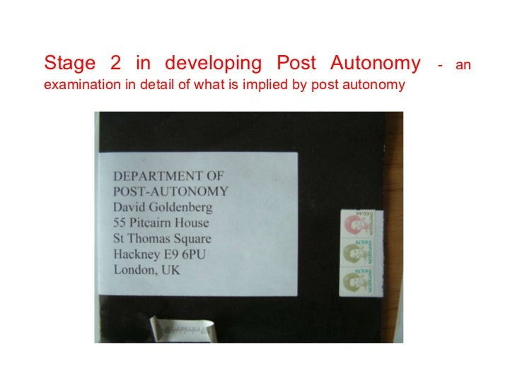 Stage 2 in developing Post Autonomy   - an examination in detail of what is implied by post autonomy