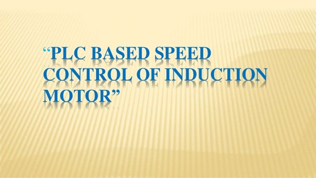 Speed control of induction motor using plc and vfd for Variable frequency control of induction motor