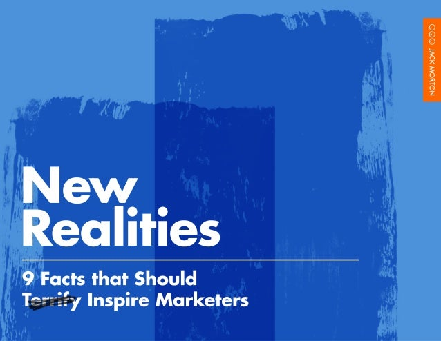 New Realities 2013: 9 Facts That Should Inspire Marketers