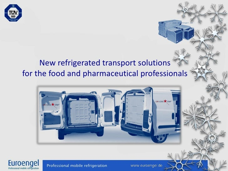 New refrigerated transport solutionsfor the food and pharmaceutical professionals