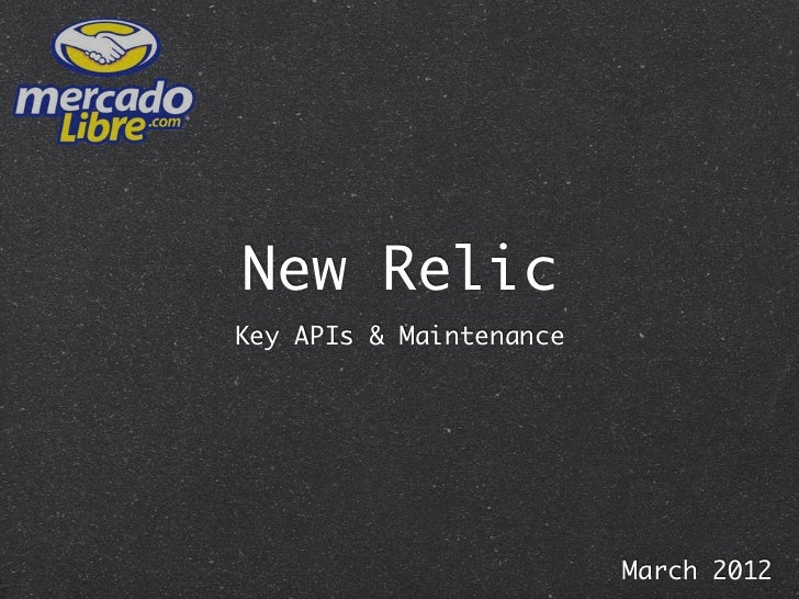 New RelicKey APIs & Maintenance                         March 2012