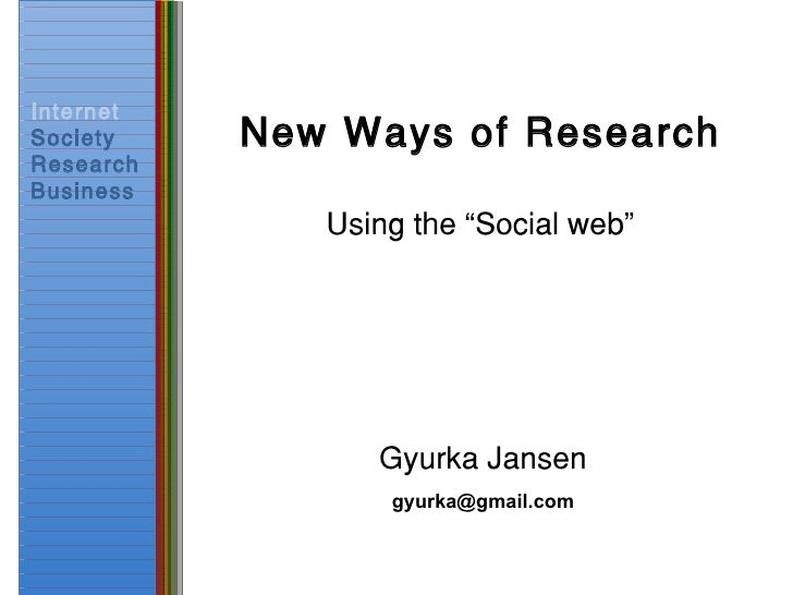 """New Ways of Research Using the """"Social web"""" [email_address]"""