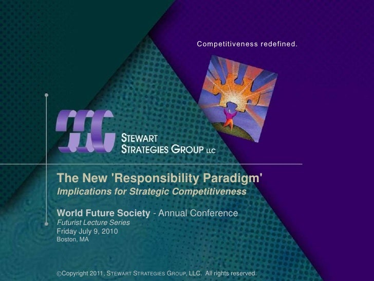 Competitiveness redefined.<br />The New 'Responsibility Paradigm'<br />Implications for Strategic Competitiveness<br />Wor...