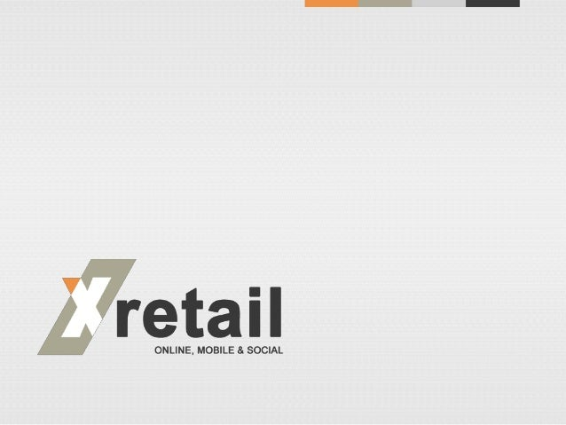 Xretail - Cross Channel Retailing