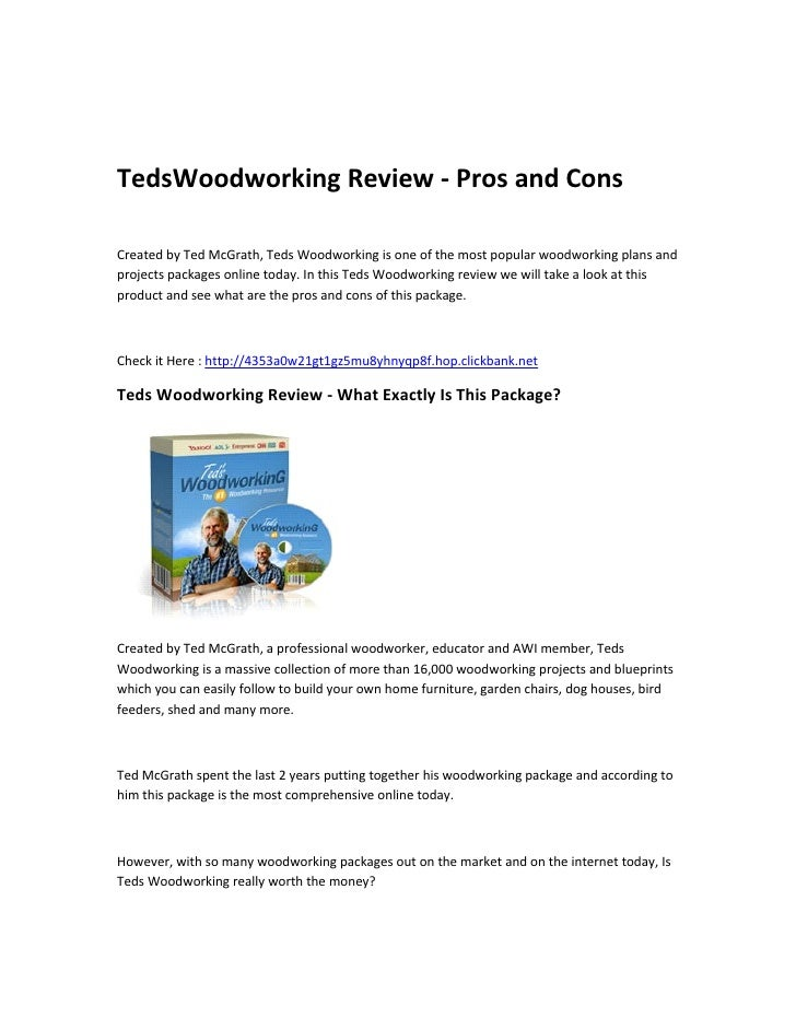 TedsWoodworking Review - Pros and ConsCreated by Ted McGrath, Teds Woodworking is one of the most popular woodworking plan...