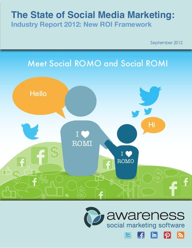 The State of Social Media Marketing The State of Social                     Media Marketing:Industry Report 2012: New ROI ...