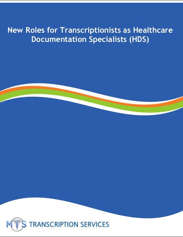 New Roles for Transcriptionists as Healthcare Documentation Specialists (HDS)