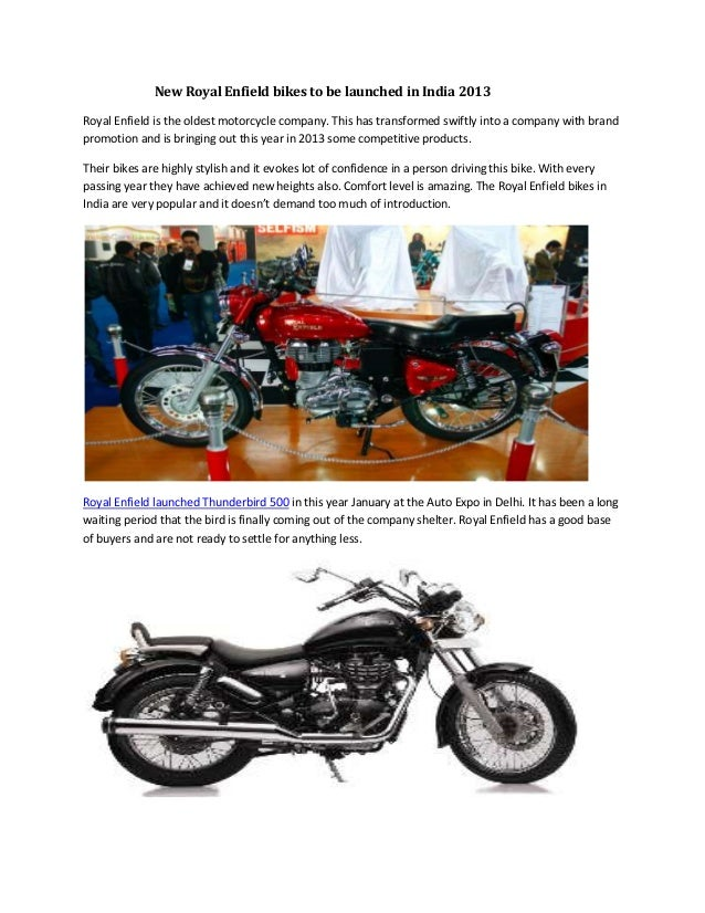 New Royal Enfield bikes to be launched in India 2013Royal Enfield is the oldest motorcycle company. This has transformed s...