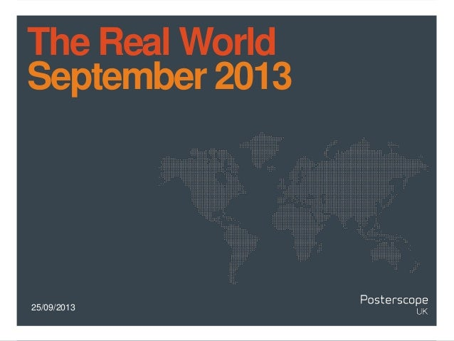 25/09/2013 The Real World September 2013