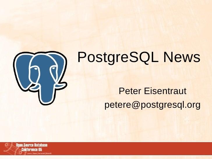 PostgreSQL News        Peter Eisentraut    petere@postgresql.org