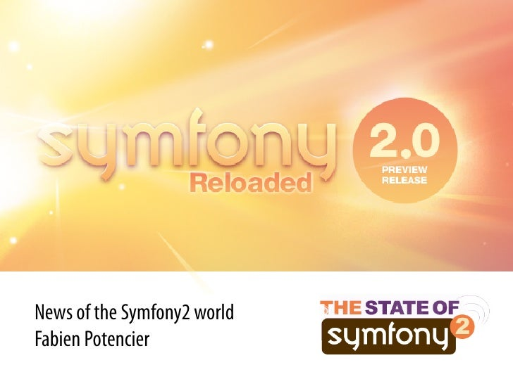 News of the Symfony2 world Fabien Potencier