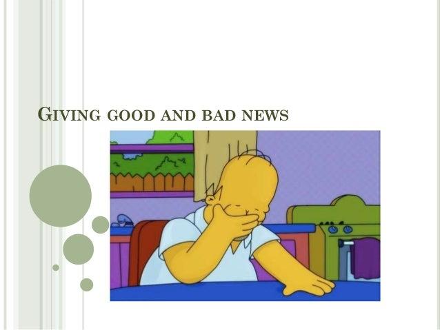 GIVING GOOD AND BAD NEWS