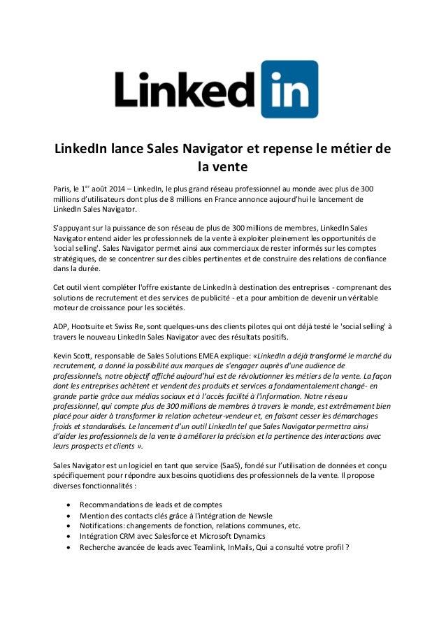LinkedIn lance Sales Navigator et repense le métier de la vente Paris, le 1er août 2014 – LinkedIn, le plus grand réseau p...