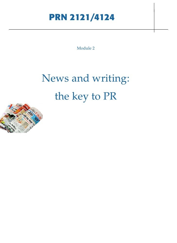 PRN 2121/4124         Module 2     News and writing:   the key to PR