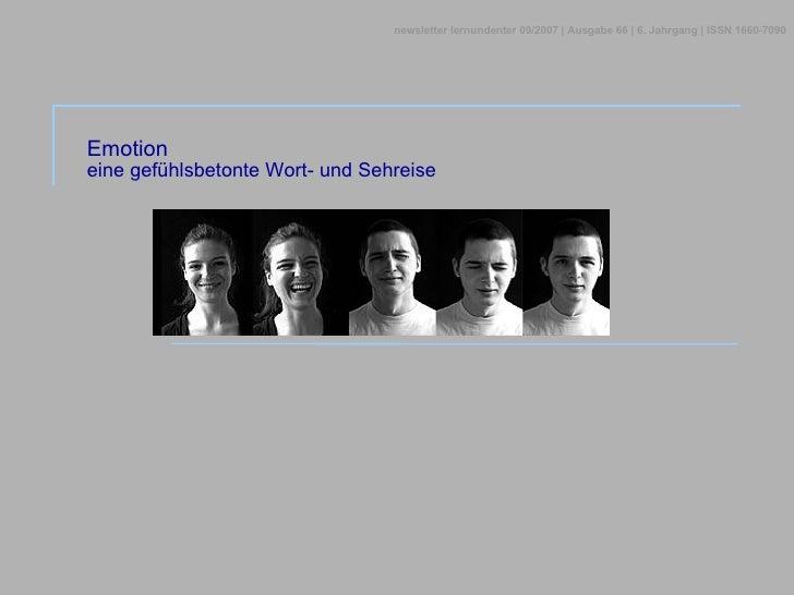 Emotion eine gefühlsbetonte Wort- und Sehreise newsletter lernundenter 09/2007 | Ausgabe 66 | 6. Jahrgang | ISSN 1660-7090