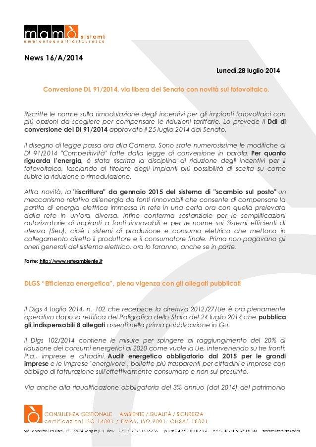 News 16/A/2014 Lunedì,28 luglio 2014 Conversione DL 91/2014, via libera del Senato con novità sul fotovoltaico. Riscritte ...