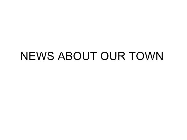 News about our town