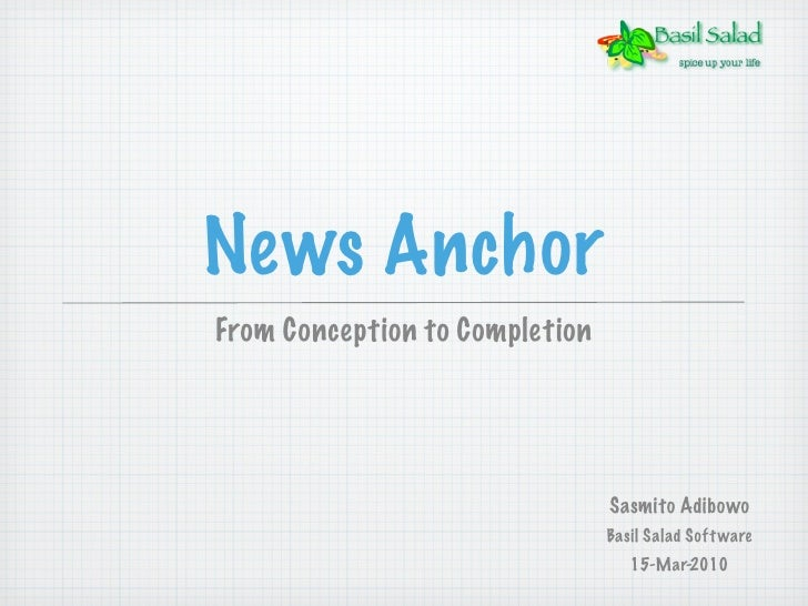 News Anchor from Conception to Completion
