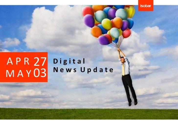 A P R 27   Digital           News UpdateM A Y 03