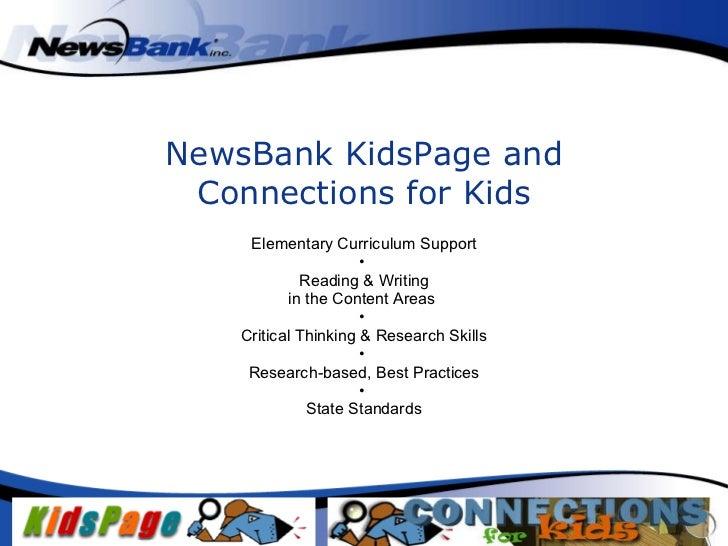 NewsBank KidsPage and Connections for Kids <ul><li>Elementary Curriculum Support </li></ul><ul><li>Reading & Writing </li>...