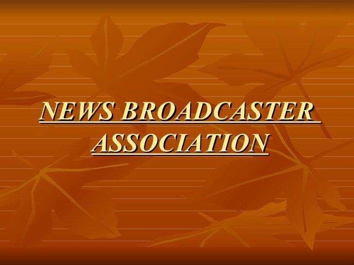 NEWS BROADCASTER  ASSOCIATION