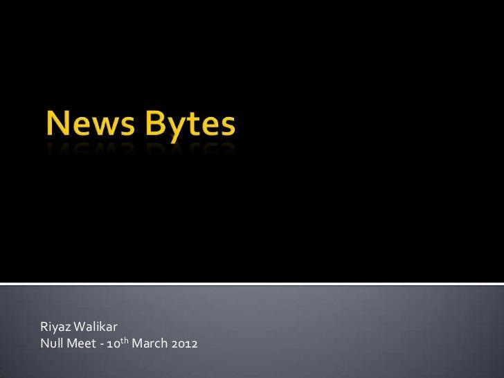 Riyaz WalikarNull Meet - 10th March 2012