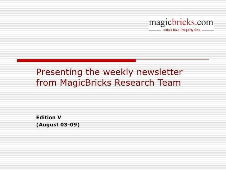 Presenting the weekly newsletter from MagicBricks Research Team   Edition V (August 03-09)