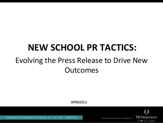 NEW SCHOOL PR TACTICS: Evolving the Press Release to Drive New Outcomes #PRNEDU
