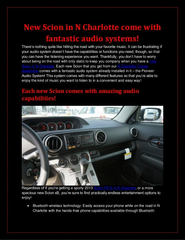 New Scion in N Charlotte come with      fantastic audio systems!There's nothing quite like hitting the road with your favo...