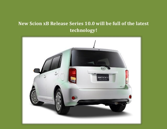New Scion xB Release Series will have the latest technology!