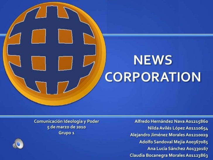 NEWS CORPORATION<br />Alfredo Hernández Nava A01215860<br />Nilda Avilés López A01110654<br />Alejandro Jiménez Morales A0...